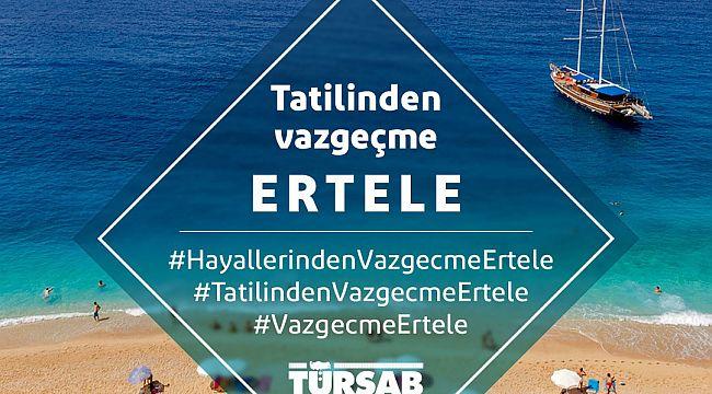 TÜRSAB'tan tüketicilere ''tatilinden vazgeçme ertele'' çağrısı
