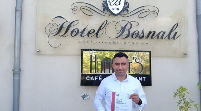 Hotel Bosnalı'ya Güvenli Turizm Sertifikası