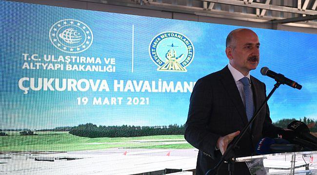 Çukurova Havalimanının 1.etabını 2022'de hizmete açacağız